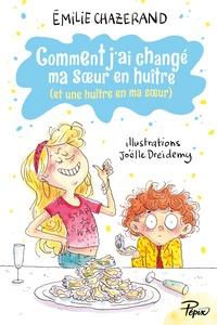 Emilie Chazerand et Joëlle Dreidemy - Comment j'ai changé ma soeur en huître (et une huître en ma soeur).
