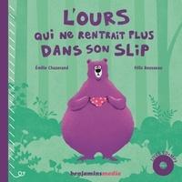 Emilie Chazerand et Félix Rousseau - L'ours qui ne rentrait plus dans son slip. 1 CD audio MP3