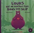 Emilie Chazerand et Félix Rousseau - L'ours qui ne rentrait plus dans son slip - 2 volumes. 1 CD audio MP3