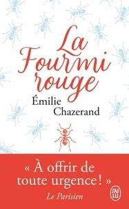 Emilie Chazerand - La fourmi rouge.