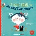Emilie Chazerand et Amandine Piu - La vérité vraie sur Mireille Marcassin. 1 CD audio MP3