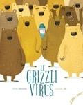 Emilie Chazerand et Amandine Piu - Le grizzli virus.