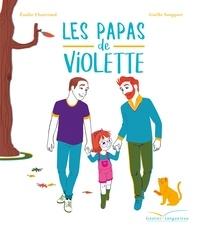 Emilie Chazerand et Gaëlle Souppart - Les 2 papas de Violette.