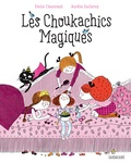 Emilie Chazerand et Aurélie Guillerey - Les Choukachics magiques.