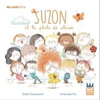 Emilie Chazerand et Amandine Piu - Suzon  : Suzon et la photo de classe.