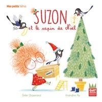 Emilie Chazerand et Amandine Piu - Suzon  : Suzon et le sapin de Noël.