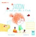 Emilie Chazerand et Amandine Piu - Suzon  : Suzon ne veut pas aller à l'école.