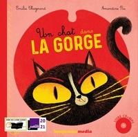 Emilie Chazerand et Amandine Piu - Un chat dans la gorge. 1 CD audio MP3