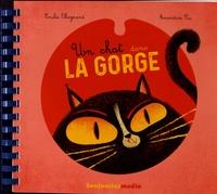 Emilie Chazerand et Amandine Piu - Un chat dans la gorge - 2 volumes. 1 CD audio MP3