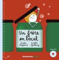 Emilie Chazerand et Aurélie Guillerey - Un frère en bocal. 1 CD audio