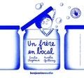 Emilie Chazerand et Aurélie Guillerey - Un frère en bocal - 2 volumes. 1 CD audio