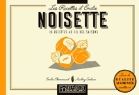 Emilie Cheminaud et Audrey Sedano - Les Recettes d'Emilie 1 : La Noisette - Les recettes d'Emilie.