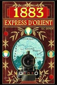 Emilie claude Guyot - 1883 express d'orient.
