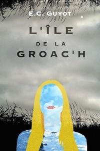 Emilie claude Guyot - L'ile de la groach.