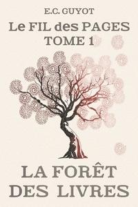 Emilie claude Guyot - La foret des livres - le fil des pages t1.