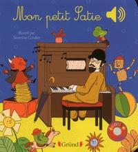 Emilie Collet et Séverine Cordier - Mon petit Satie.