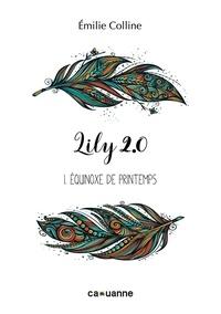 Emilie Colline - Lily 2.0 - Tome 1, Equinoxe de printemps.