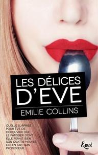 Emilie Collins - Les délices d'Eve.
