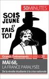 Emilie Comes et  50 minutes - Mai 68, la France paralysée - De la révolte étudiante à la crise nationale.