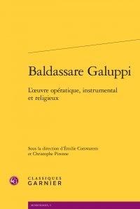 Emilie Corswarem et Christophe Pirenne - Baldassare Galuppi - L'oeuvre opératique, instrumental et religieux.