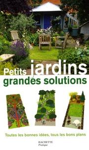 Emilie Courtat et Pascal Gauffre - Petits jardins, grandes solutions !.
