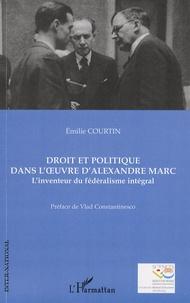 Droit et politique dans loeuvre dAlexandre Marc - Linventeur du fédéralisme intégral.pdf