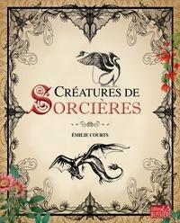 Emilie Courts - Créatures de sorcières.