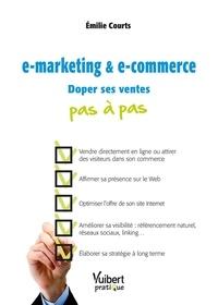 Emilie Courts - E-marketing et E-commerce - Doper ses ventes.