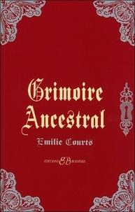 Emilie Courts - Grimoire Ancestral.