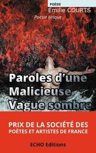 Emilie Courts - Paroles d'une malicieuse vague sombre.