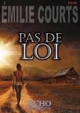 Emilie Courts - Pas de loi.