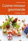 Emilie de Clercq - Cuisine minceur gourmande - Cuisiner malin.