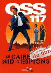 Emilie de la Hosseraye et Jean-François Halin - OSS 117 Le Caire Nid d'Espion - Le roman-photo du film.