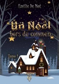Emilie De Mot - Un Noël hors du commun.
