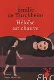 Emilie de Turckheim - Héloise est chauve.
