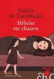 Emilie de Turckheim - Héloïse est chauve.