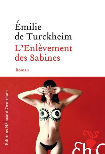 L'enlèvement des Sabines de Emilie de Turckheim - Grand Format - Livre -  Decitre