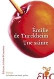 Emilie de Turckheim - Une sainte.