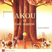 Emilie Dedieu - Akou et l'arc magique.