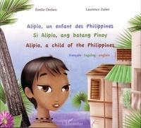 Emilie Dedieu et Laurence Zeiter - Alipio, un enfant des Philippines - Edition français-tagalog-anglais.