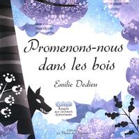 Emilie Dedieu - Promenons-nous dans les bois.