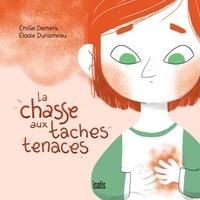 Emilie Demers et Elodie Duhameau - La chasse aux taches tenaces.