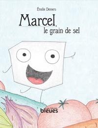 Emilie Demers - Marcel, le grain de sel.