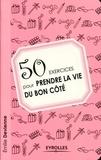 Emilie Devienne - 50 exercices pour prendre la vie du bon côté.