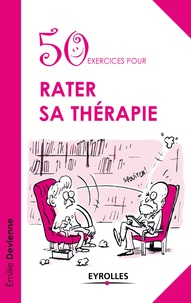 Emilie Devienne - 50 exercices pour rater sa thérapie.