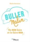 Emilie Devienne - Buller malin - Ne rien faire et le faire bien.