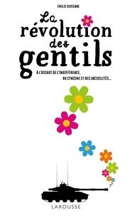 Emilie Devienne - La révolution des gentils - A l'assaut de l'indifférence, du cynisme et des incivilités....