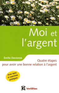Emilie Devienne - Moi et l'argent - Quatre étapes pour avoir une bonne relation à l'argent.