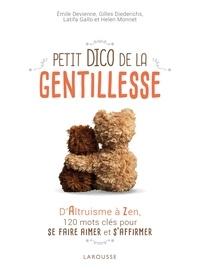 Emilie Devienne et Gilles Diedrichs - Petit dico de la gentillesse - D'altruisme à zen, 120 mots clés pour se faire aimer et s'affirmer.
