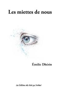 Emilie Dhérin - Les miettes de nous.